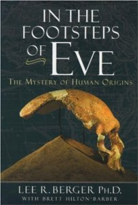 In the Footsteps of Eve : The Mystery of Human Origins - by Lee R. Berger, Brett Hilton-Barber